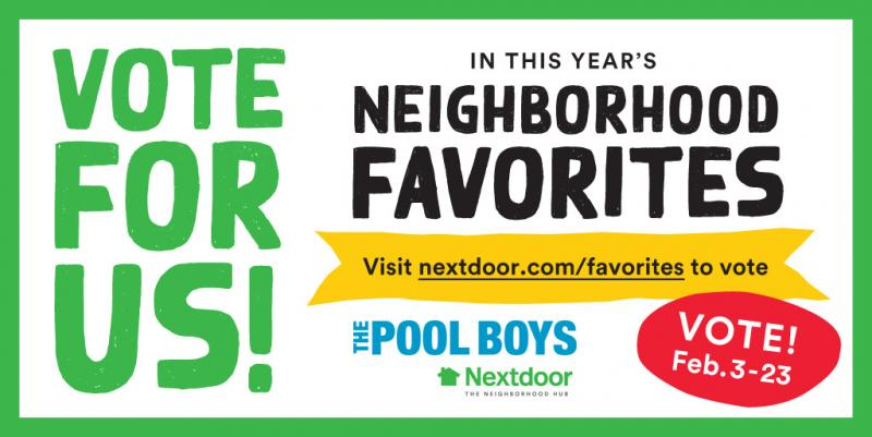 Vote for The Pool Boys on Nextdoor.com for your Neighborhood Favorite in Home Services!